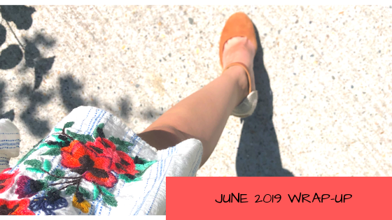 june 2019 wrap up